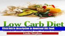 [Popular] Low Carb Diet: Low Carb Meals and Low Carb Snacks that Satisfy the Whole Family
