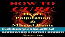 [Popular] Prevent and Reverse Heart Disease: How To Cure Heart Palpitation and Irregular Missed