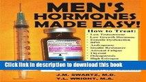 [Popular] Men s Hormones Made Easy!: How to Treat Low Testosterone, Low Growth Hormone, Erectile