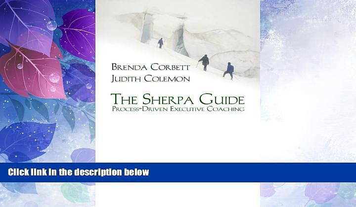 Must Have PDF  The Sherpa Guide: Process-Driven Executive Coaching  Best Seller Books Best Seller
