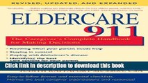 [Popular Books] Eldercare 911: The Caregiver s Complete Handbook for Making Decisions (Revised,