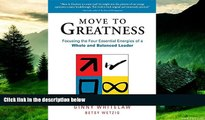 Must Have  Move to Greatness: Focusing the Four Essential Energies of a Whole and Balanced