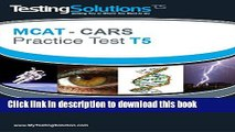 [PDF] T5 - MCAT CARS - Critical Analysis and Reasoning Skills Practice Test T5 Download Online