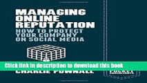 [Read PDF] Managing Online Reputation: How to Protect Your Company on Social Media (Palgrave