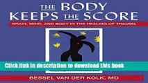 [Popular] The Body Keeps the Score: Brain, Mind, and Body in the Healing of Trauma Paperback