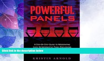 Big Deals  Powerful Panels: A Step-By-Step Guide to Moderating Lively and Informative Panel