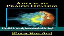 [Popular] Advanced Pranic Healing: A Practical Manual on Color Pranic Healing Hardcover