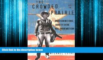 Enjoyed Read The Crowded Prairie: American National Identity in the Hollywood Western (Cinema and