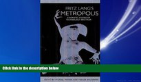 For you Fritz Lang s Metropolis: Cinematic Visions of Technology and Fear (Studies in German