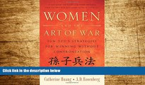 READ FREE FULL  Women and the Art of War: Sun Tzu s Strategies for Winning Without Confrontation