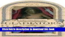 [Download] Lift the Lid on Gladiators: Enter the Roman Colosseum and Prepare Your Gladiator for