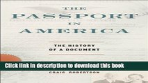 [Popular Books] The Passport in America: The History of a Document Free Online