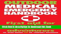 [Popular Books] Outdoor Medical Emergency Handbook: First Aid for Travelers, Backpackers,