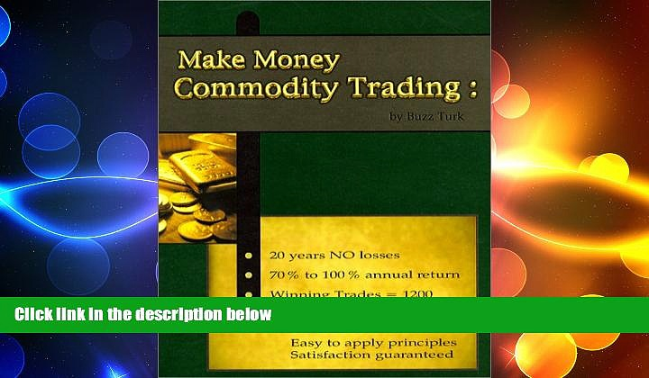 FREE DOWNLOAD  Make Money Commodity Trading : 20 Years, No Losses!  BOOK ONLINE