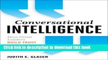 [Download] Conversational Intelligence: How Great Leaders Build Trust   Get Extraordinary Results