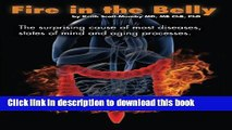 [Popular Books] Fire In The Belly: The Surprising Cause of Most Diseases, States Of Mind and Aging
