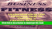 [Popular Books] The Business of Fitness: Understanding the Financial Side of Owning a Fitness