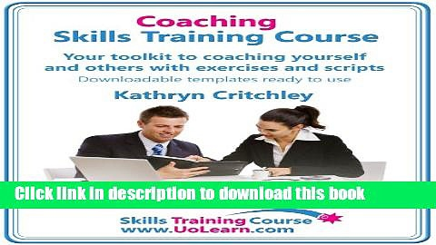 [Download] Coaching Skills Training Course – Business and Life Coaching Techniques for Improving