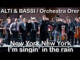 Alti & Bassi e Orchestra Regionale dell'Emilia Romagna - Singin' In The Rain - New York New York