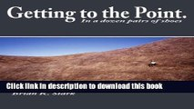 [Popular Books] Getting to the Point.: In a dozen pairs of shoes Full Download