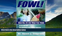READ FREE FULL  FOWL! Bird Flu: It s Not What You Think  Download PDF Online Free