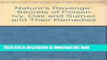 [Popular Books] Nature s Revenge: The Secrets of Poison Ivy, Poison Oak, Poison Sumac, and Their
