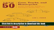 [PDF] Draw 50 Cars, Trucks, and Motorcycles: The Step-by-Step Way to Draw Dragsters, Vintage Cars,