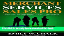 [PDF] Merchant Services Sales Pro: How to Successfully Sell Merchant Services [Online Books]