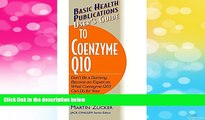 Must Have  User s Guide to Coenzyme Q10: Don t Be a Dummy, Become an Expert on What Coenzyme Q10