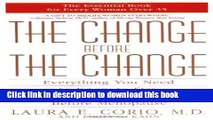 [Popular Books] The Change Before the Change: Everything You Need to Know to Stay Healthy in the