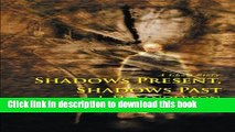 [Download] Shadows Present, Shadows Past: A Ghost Story Kindle Online