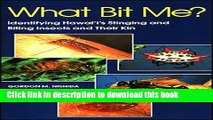 [Popular Books] What Bit Me?: Identifying Hawai i s Stinging and Biting Insects and Their Kin Full
