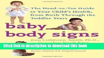 [Popular Books] Baby Body Signs: The Head-to-Toe Guide to Your Child s Health, from Birth Through
