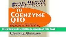 [Popular Books] User s Guide to Coenzyme Q10: Don t Be a Dummy, Become an Expert on What Coenzyme