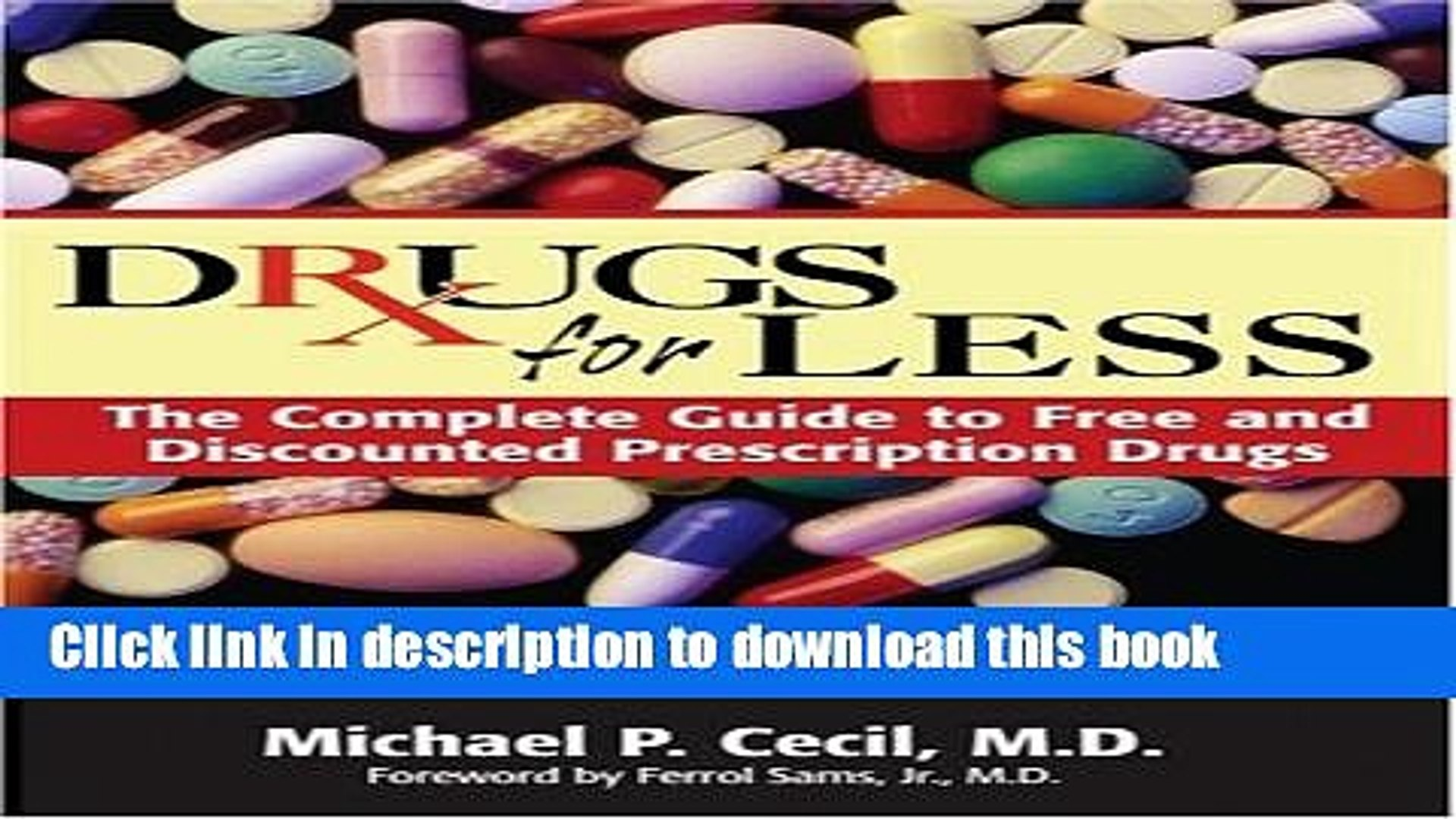 [Popular Books] Drugs For Less: The Complete Guide to Free and Discounted Prescription Drugs Free