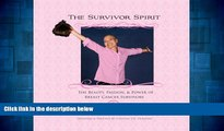 Must Have  The Survivor Spirit: The Beauty, Passion   Power of Breast Cancer Survivors  READ