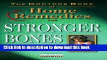 [Popular] DOCTORS BOOK OF HOME REMEDIES FOR STRONGER BONES P: Tips to Stop Osteoporosis Hardcover