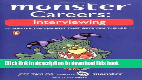 [Popular Books] Monster Careers: Interviewing: Master the Moment That Gets You the Job Download