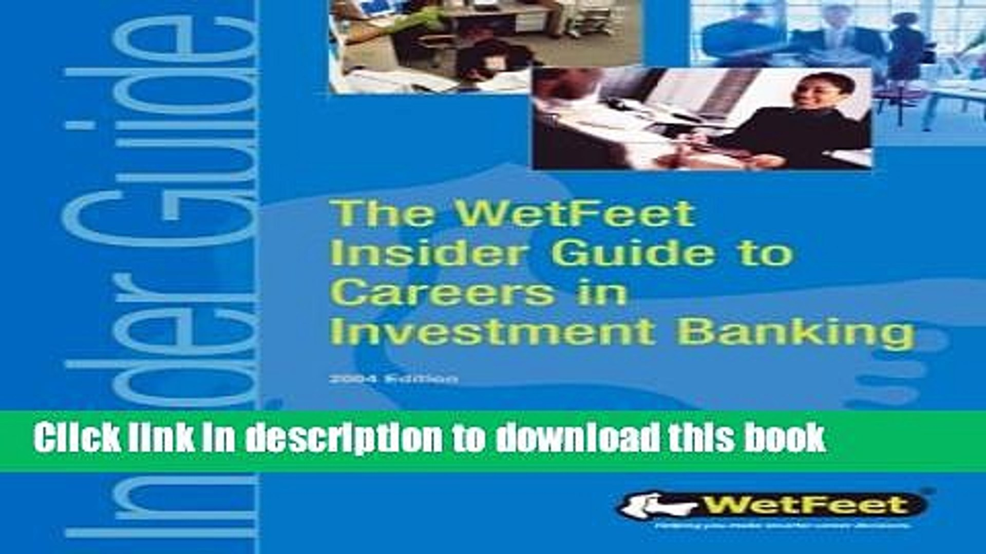 [Popular Books] The Wetfeet Insider Guide to Careers in Investment Banking: 2004 Edition Full Online