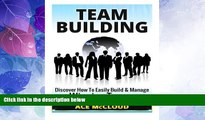 Big Deals  Team Building: Discover How To Easily Build   Manage Winning Teams (Team Building, Team