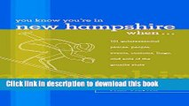 [PDF] You Know You re in New Hampshire When...: 101 Quintessential Places, People, Events,