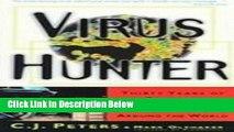 Ebook Virus Hunter: Thirty Years of Battling Hot Viruses Around the World Free Online