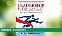 Big Deals  Leadership Sustainability: Seven Disciplines to Achieve the Changes Great Leaders Know