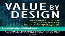 Books Value by Design: Developing Clinical Microsystems to Achieve Organizational Excellence Full