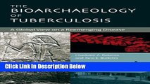 Books The Bioarchaeology of Tuberculosis: A Global View on a Reemerging Disease Free Online