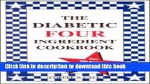 [Popular] The Diabetic Four Ingredient Cookbook (Vol. IV) Hardcover Free