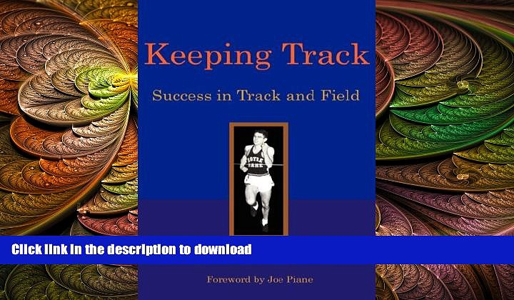 READ BOOK  Keeping Track: Success in Track and Field  PDF ONLINE