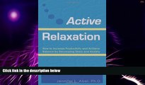 Big Deals  Active Relaxation: How to Increase Productivity and Achieve Balance by Decreasing