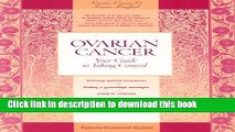 [Popular] Ovarian Cancer: Your Guide to Taking Control (Patient Centered Guides) Paperback Free