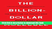 [Read PDF] The Billion Dollar Molecule: One Company s Quest for the Perfect Drug Download Free